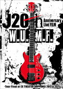J 20th Anniversary Live FILM [W.U.M.F.] -Tour Final at EX THEATER ROPPONGI 2017.6.25-【Blu-ray】