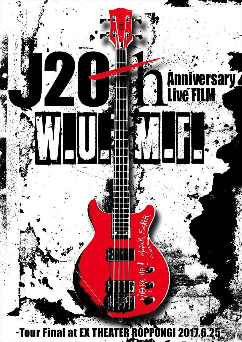 J 20th Anniversary Live FILM [W.U.M.F.] -Tour Final at EX THEATER ROPPONGI 2017.6.25-【Blu-ray】 [ J ]