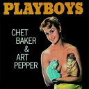 【輸入盤】Playboys (Rmt) [ Chet Baker / Art Pepper ]