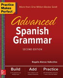 Practice Makes Perfect: Advanced Spanish Grammar, Second Edition