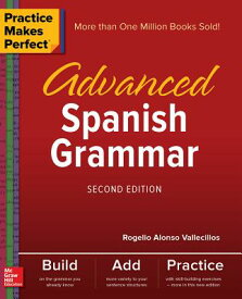 Practice Makes Perfect: Advanced Spanish Grammar, Second Edition PRAC MAKES PERFECT ADVD SPANIS [ Rogelio Alonso Vallecillos ]