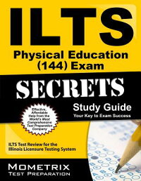 IltsPhysicalEducation(144)ExamSecrets:IltsTestReviewfortheIllinoisLicensureTestingSyst[IltsExamSecretsTestPrepTeam]