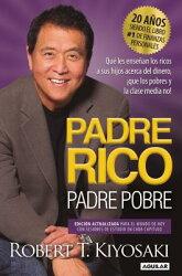 Padre Rico, Padre Pobre. Edicion 20 Aniversario / Que Les Ensenan Los Ricos a Sus Hijos Acerca del D