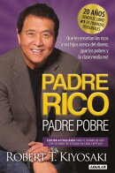 Padre Rico, Padre Pobre. Edicin 20 Aniversario: Qu' Les Ensean Los Ricos a Sus Hijos Acerca del Dine