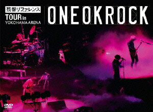 残響リファレンスTOUR in YOKOHAMA ARENA [ ONE OK ROCK ]