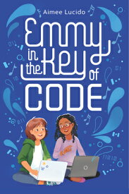 Emmy in the Key of Code EMMY IN THE KEY OF CODE [ Aimee Lucido ]