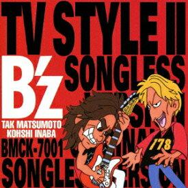 B'z TV STYLE 2~SONGLESS VERSION [ (カラオケ) ]