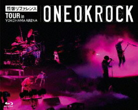 残響リファレンスTOUR in YOKOHAMA ARENA【Blu-ray】 [ ONE OK ROCK ]