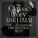 Classic Ivory 35th Anniversary ORCHESTRAL BEST (初回限定盤 CD+2DVD)