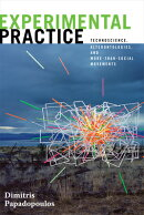 Experimental Practice: Technoscience, Alterontologies, and More-Than-Social Movements