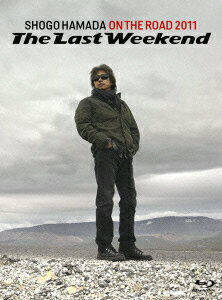 "ON THE ROAD 2011 'The Last Weekend""【完全生産限定盤】 【Blu-ray】 [ 浜田省吾 ]"