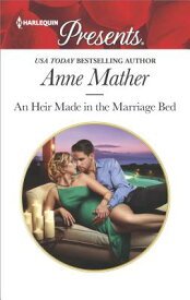 An Heir Made in the Marriage Bed HQPB PRESENT 3545 HEIR MADE IN (Harlequin Presents) [ Anne Mather ]
