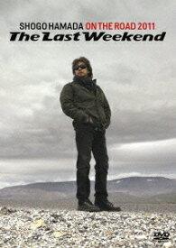"ON THE ROAD 2011 'The Last Weekend"" [ 浜田省吾 ]"