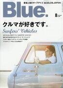 Blue. (ブルー) 2018年 08月号 [雑誌]