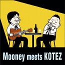 【予約】Mooney meets KOTEZ