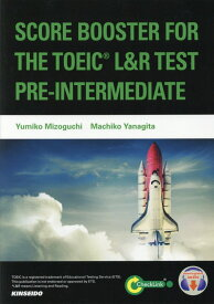 SCORE BOOSTER FOR THE TOEIC L&R TEST:PRE レベル別TOEIC(R) L&Rテスト実力養成コー [ 溝口優美子 ]
