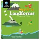 Map It! Jr., Landforms ] a Geography Primer