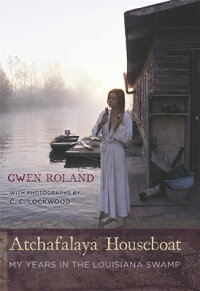 Atchafalaya_Houseboat:_My_Year