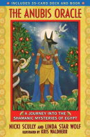 The Anubis Oracle: A Journey Into the Shamanic Mysteries of Egypt [With 35-Card Deck]