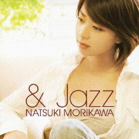 「& Jazz」 [ 森川七月 ]