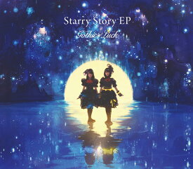 Starry Story EP (初回限定盤 CD+DVD) [ Gothic × Luck ]