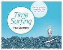 Time Surfing: The Zen Approach to Keeping Time on Your Side