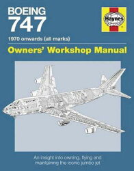 Boeing 747 1970 Onwards (All Marks): An Insight Into Owning, Flying, and Maintaining the Iconic Jumb