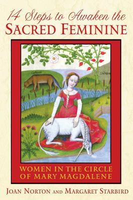 14 Steps to Awaken the Sacred Feminine: Women in the Circle of Mary Magdalene 14 STEPS TO AWAKEN THE SACRED [ Joan Norton ]