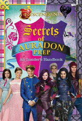 Disney Descendants: Secrets of Auradon Prep: Insider's Handbook
