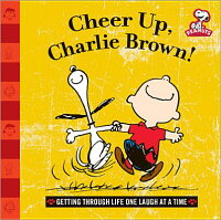 CheerUp,CharlieBrown!:GettingThroughLifeOneLaughataTime[CharlesM.Schulz]