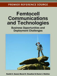 FemtocellCommunicationsandTechnologies:BusinessOpportunitiesandDeploymentChallenges