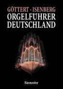 【輸入楽譜】GOTTERT, Karl-Heinz & アイゼンベルグ, Eckhard: ドイツのオルガン・ガイド