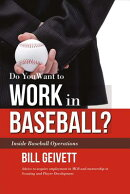 Do You Want to Work in Baseball?: Advice to Acquire Employment in Mlb and Mentorship in Scouting and