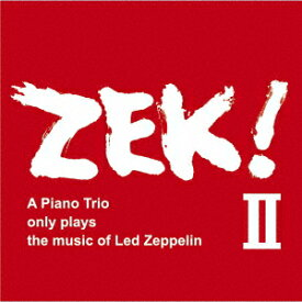 ZEK!2 A Piano Trio only plays the music of Led Zeppelin [ ZEK 3 ]