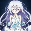 TVアニメ「ISLAND」オリジナル・サウンドトラック