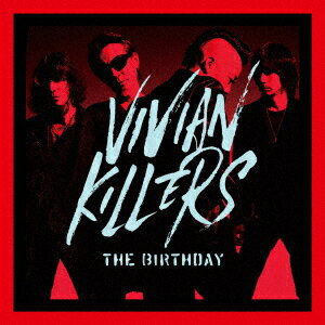 VIVIAN KILLERS (初回限定盤 CD+Blu-ray) [ The Birthday ]