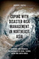 Coping with Disaster Risk Management in Northeast Asia: Economic and Financial Preparedness in China