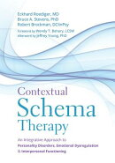 Contextual Schema Therapy: An Integrative Approach to Personality Disorders, Emotional Dysregulation