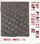 Perfect Mix Tape Segue: Brutal Honest Tea