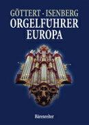 【輸入楽譜】GOTTERT, Karl-Heinz & アイゼンベルグ, Eckhard: ヨーロッパのオルガン・ガイド