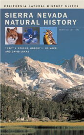 Sierra Nevada Natural History SIERRA NEVADA NATURAL HIST REV (California Natural History Guides (Paperback)) [ Tracy I. Storer ]