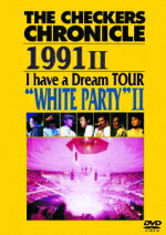 "THECHECKERSCHRONICLE19912IhaveaDreamTOUR""WHITEPARTY2"