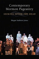 Contemporary Mormon Pageantry: Seeking After the Dead