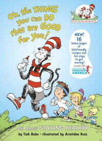 Oh, the Things You Can Do That Are Good for You: All about Staying Healthy OH THE THINGS YOU CAN DO THAT (Cat in the Hat's Learning Library (Hardcover)) [ Tish Rabe ]