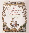 The Tasha Tudor Family Cookbook: Heirloom Recipes and Warm Memories from Corgi Cottage TASHA TUDOR FAMILY CKBK…