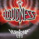 HURRICANE EYES 30th ANNIVERSARY Limited Edition [ LOUDNESS ]