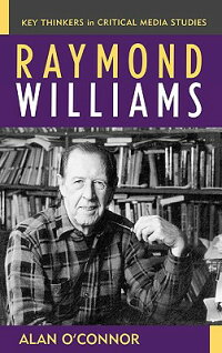 RaymondWilliamsRAYMONDWILLIAMS(CriticalMediaStudies(Hardcover))[AlanO'Connor]