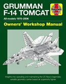 Grumman F-14 Tomcat Owners' Workshop Manual: All Models 1970-2006 - Insights Into Operating and Main