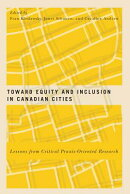 Toward Equity and Inclusion in Canadian Cities: Lessons from Critical Praxis-Oriented Research
