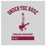 UNDERTHEROSE〜B-sides&Rarities2005-2015〜[山崎まさよし]